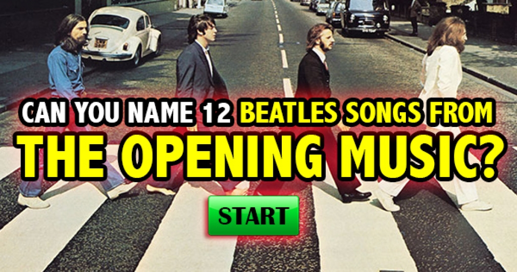 Can You Name 12 Beatles Songs From The Opening Music?