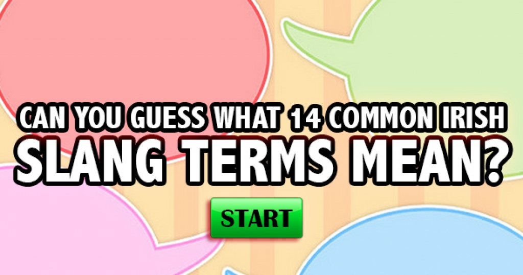 Can You Guess What 14 Common Irish Slang Terms Mean?
