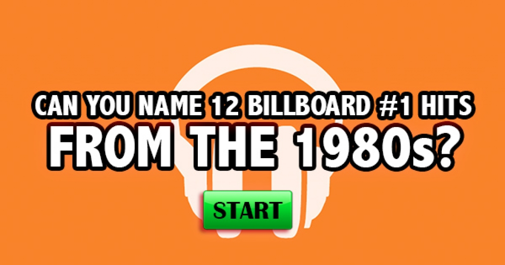Can You Name 12 Billboard #1 Hits From The 1980s?