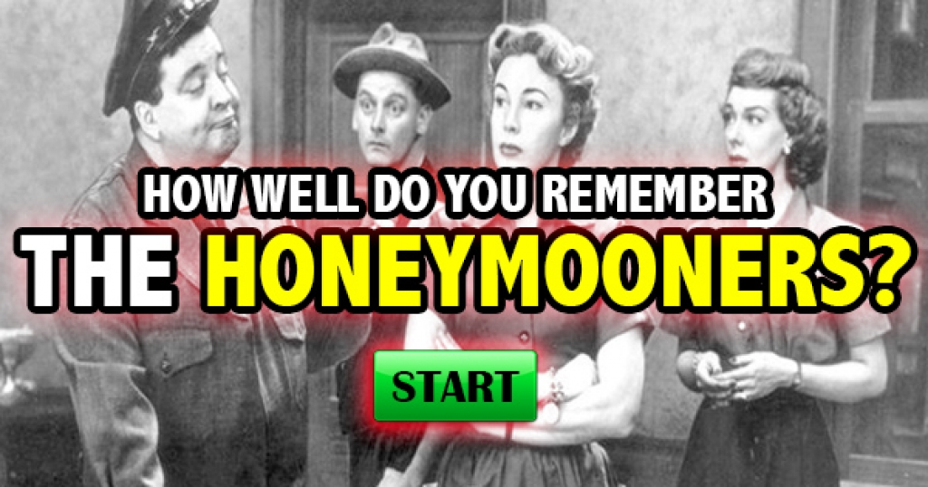 How Well Do You Remember The Honeymooners?