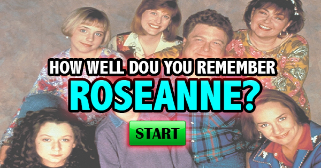 How Well Do You Remember Roseanne?