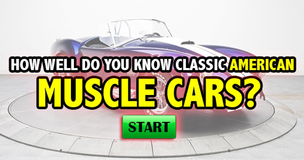Quizfreak How Well Do You Know Classic American Muscle Cars