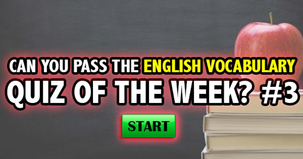 Can You Pass The English Vocabulary Quiz of the Week? #3