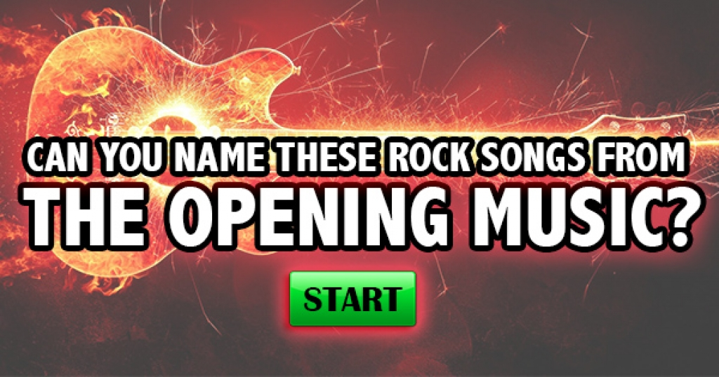 Can You Name These Legendary Rock Songs From The Opening Music?