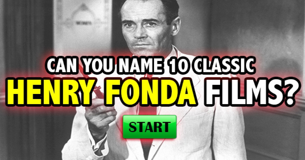 Can You Name 10 Classic Henry Fonda Films?