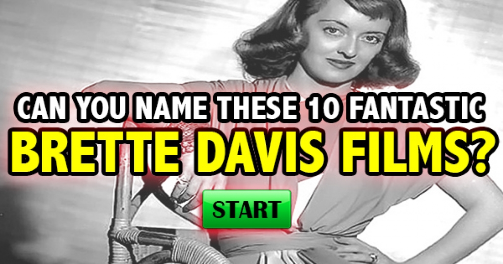Can You Name These 10 Fantastic Bette Davis Films?