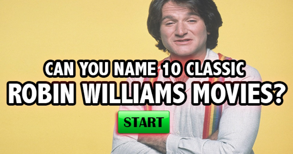 Can You Name 10 Classic Robin Williams Movies?