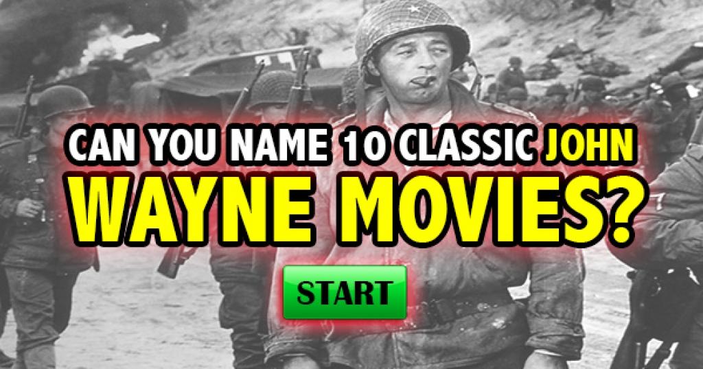 Can You Name 10 Classic John Wayne Movies?