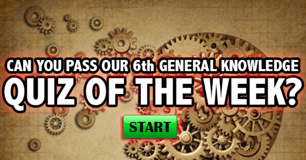 Can You Pass Our 6th General Knowledge Quiz of the Week?