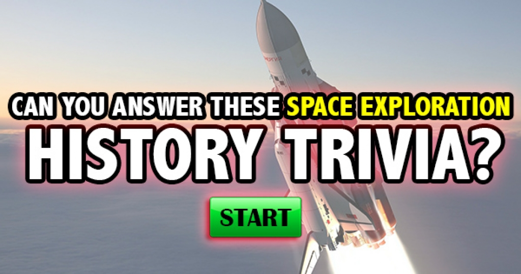 Can You Answer These Space Exploration History Trivia Questions?