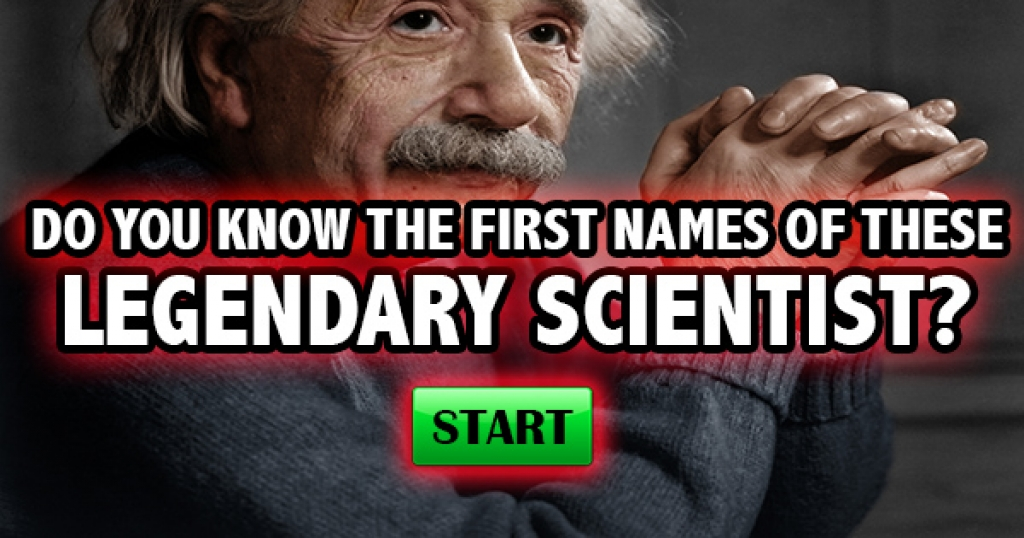 Do You Know The First Names Of These Legendary Scientists?