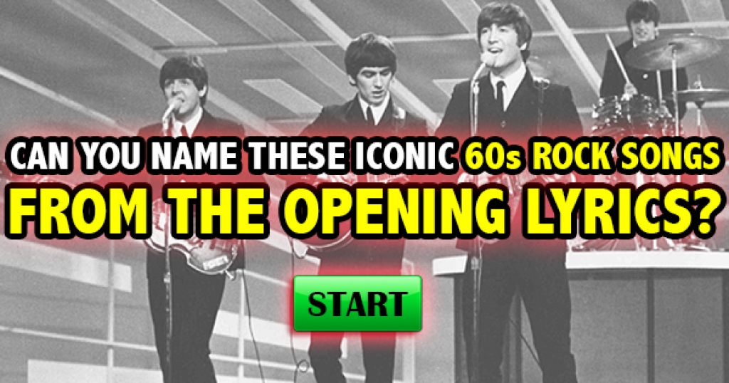 Can You Name These Iconic 60s Rock Songs From The Opening Lyrics?