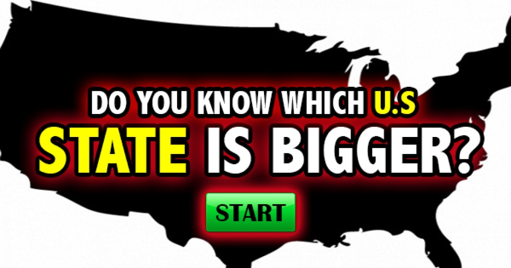 Do You Know Which U.S. State Is Bigger?