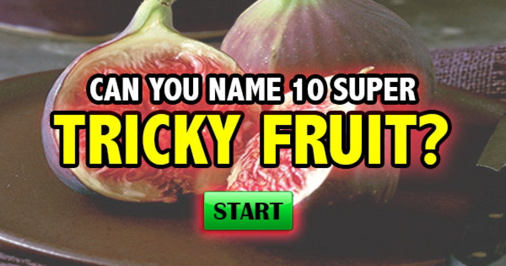 Can You Name 10 Super Tricky Fruits?