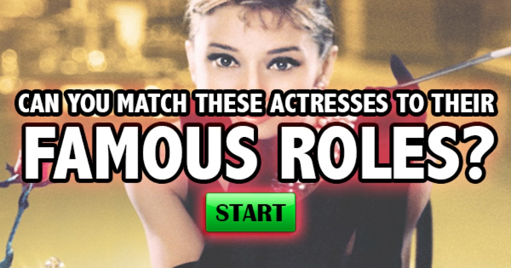 Can You Match These Actresses to Their Famous Roles?