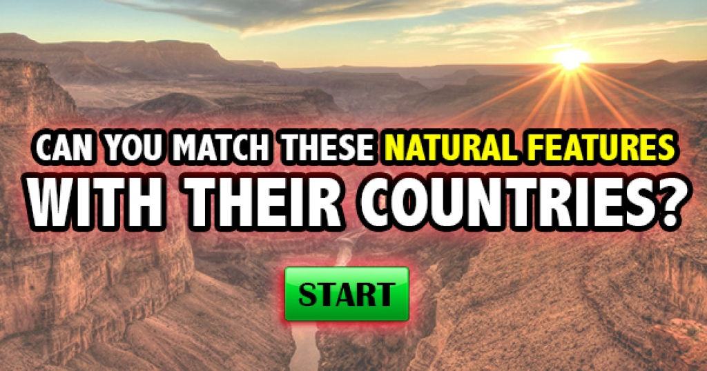Can You Match These Natural Features With Their Countries?