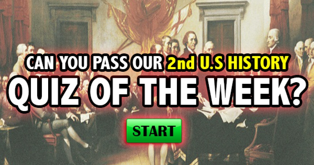 Can You Pass Our 2nd U.S. History Quiz of the Week?