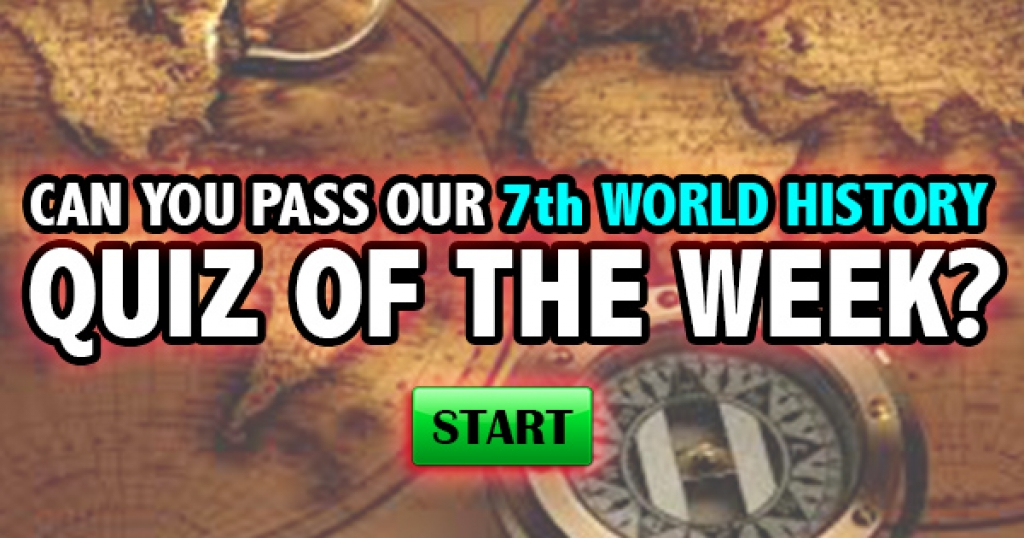 Can You Pass Our 7th World History Quiz of the Week?