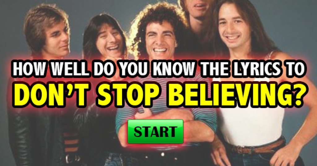 "How Well Do You Know The Lyrics To ""Don't Stop Believin'""?"