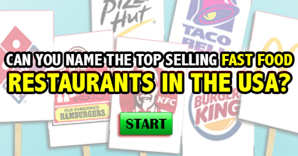 Can You Name The Top-Selling Fast Food Restaurants In The USA?