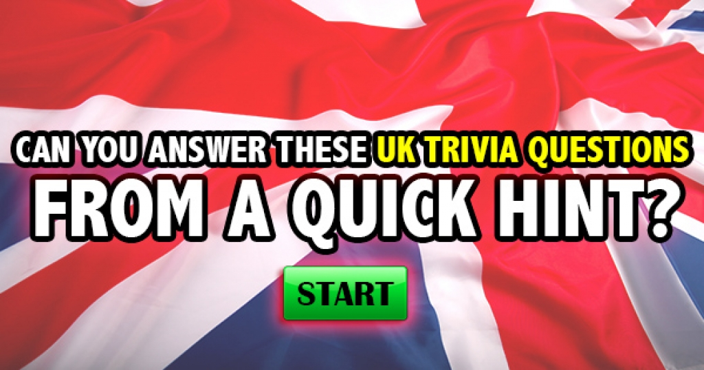 Can You Answer These UK Trivia Questions From A Quick Hint?
