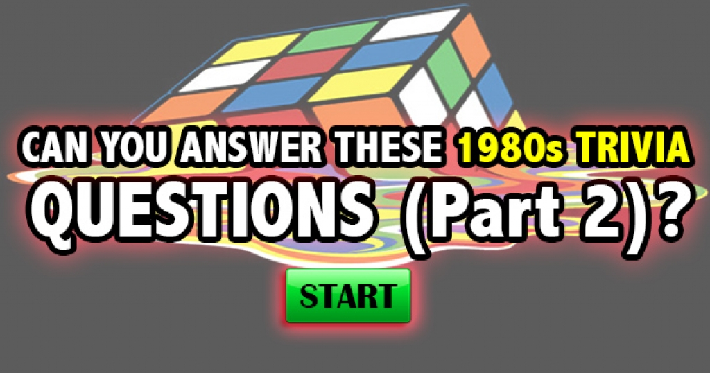 Can You Answer These 1980s Trivia Questions (Part 2)?