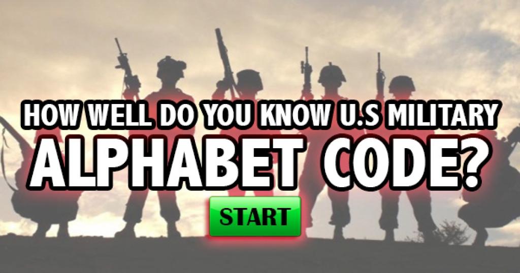 How Well Do You Know U.S. Military Alphabet Code?