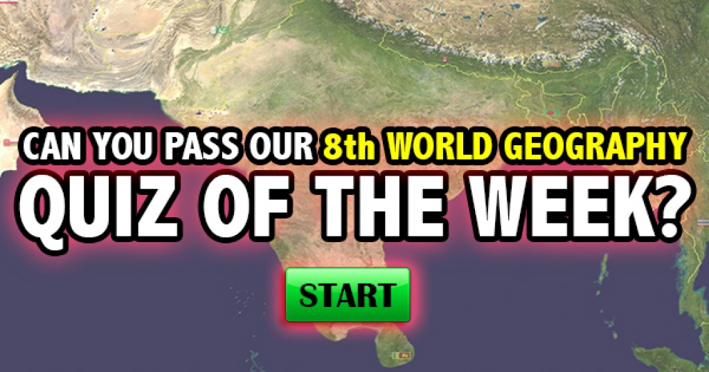 Can You Pass Our 8th World Geography Quiz of the Week?