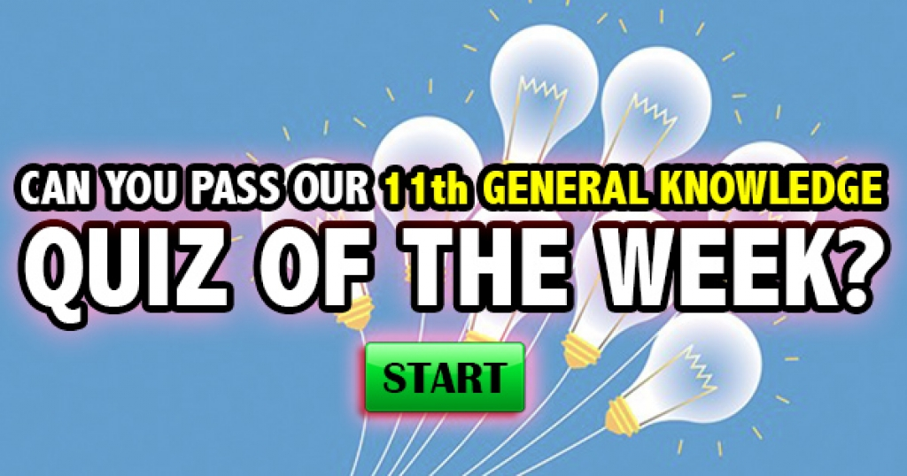 Can You Pass Our 11th General Knowledge Quiz of the Week?