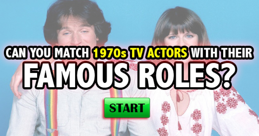 Can You Match 1970s TV Actors With Their Famous Roles?