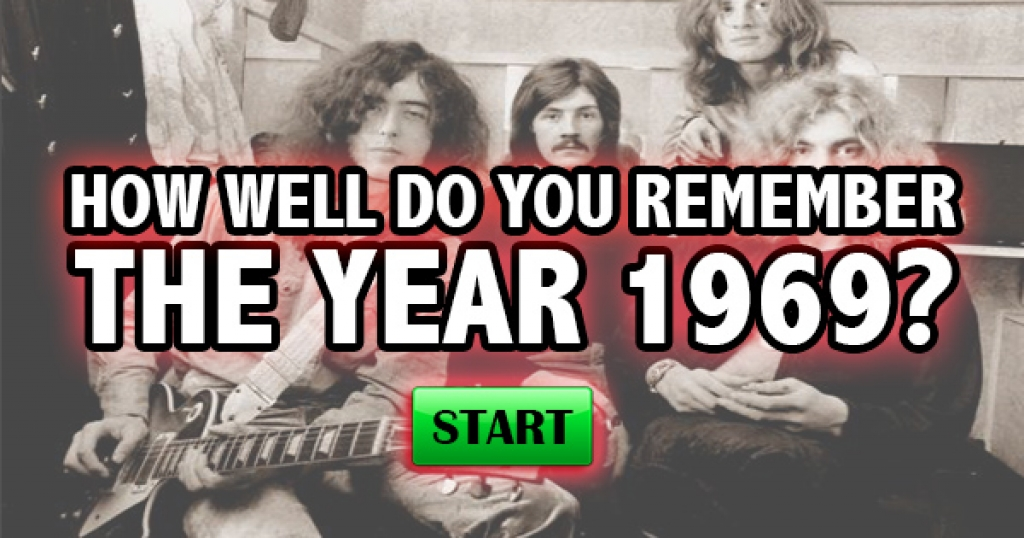 How Well Do You Remember The Year 1969?