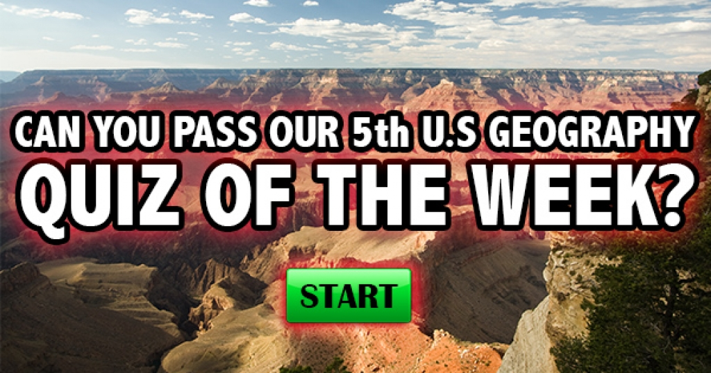 Can You Pass Our 5th U.S. Geography Quiz of the Week?