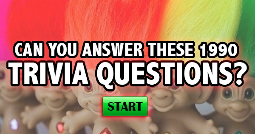 Can You Answer These 1990 Trivia Questions?