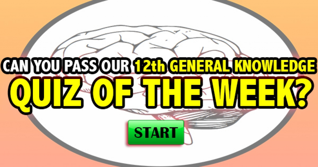Can You Pass Our 12th General Knowledge Quiz of the Week?
