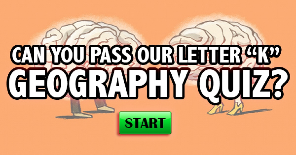 "Can You Pass Our Letter ""K"" Geography Quiz?"