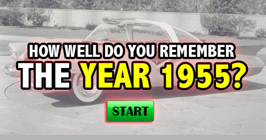 How Well Do You Remember The Year 1955?