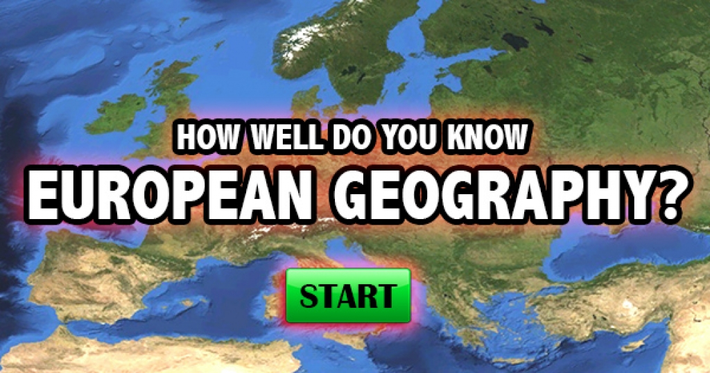 How Well Do You Know European Geography?