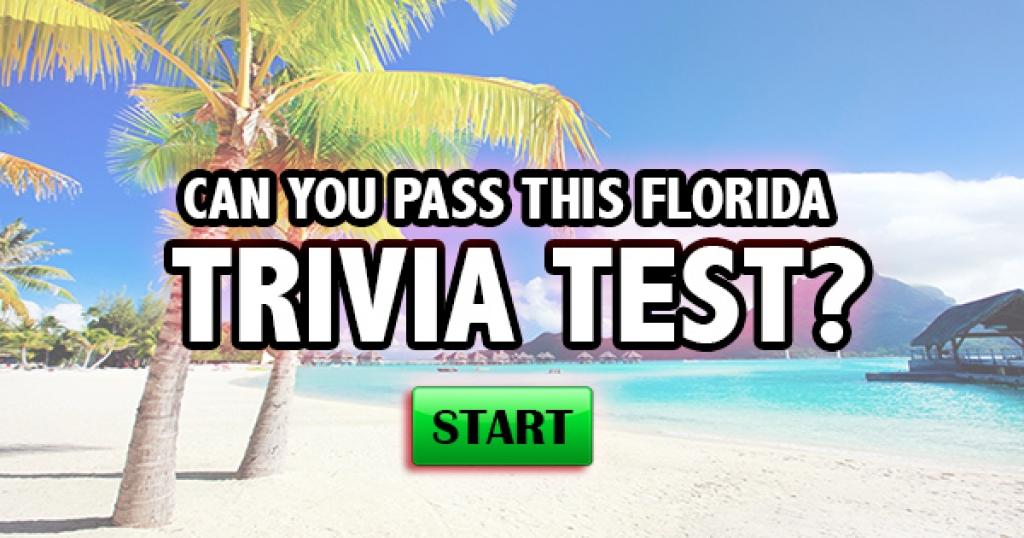 Can You Pass This Florida Trivia Test?