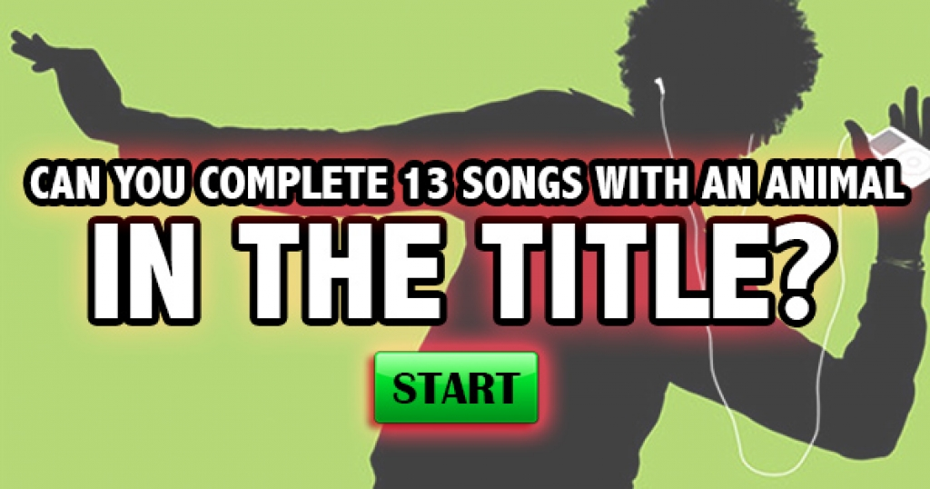 Can You Complete 13 Popular Songs With An Animal In The Title?
