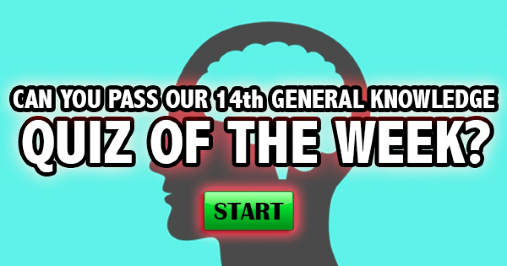 Can You Pass Our 14th General Knowledge Quiz of the Week?