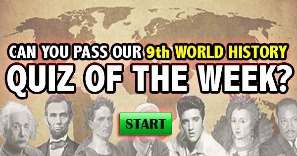 Can You Pass Our 9th World History Quiz of the Week?