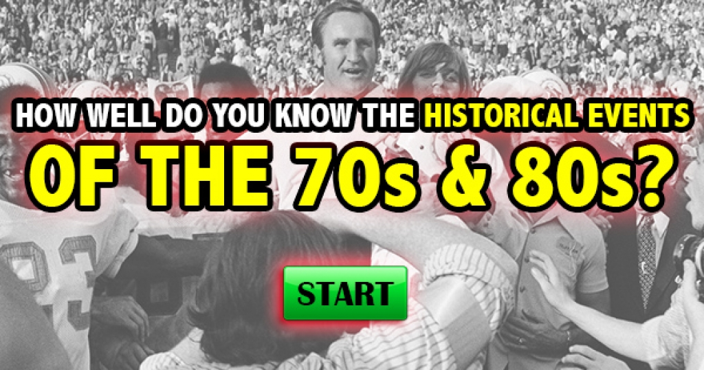 How Well Do You Know The Historical Events Of the 70s and 80s?