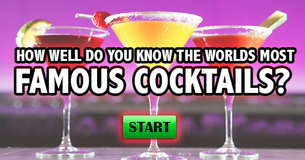 How Well Do You Know The World's Most Famous Cocktails?