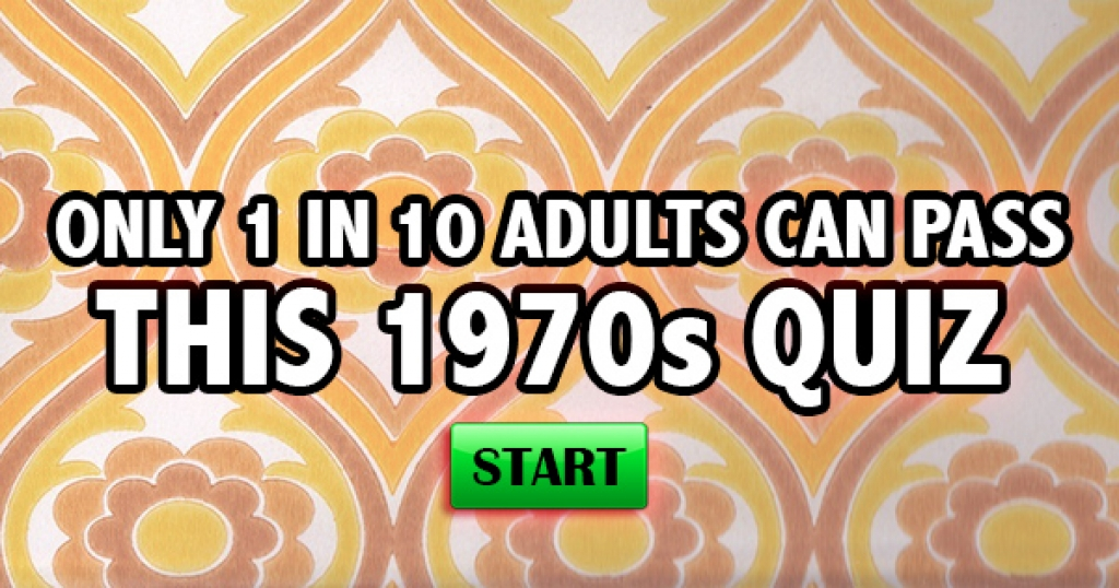 Only 1 in 10 Adults Can Pass This 1970s Quiz