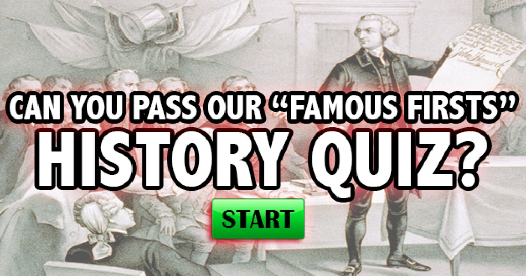 "Can You Pass Our ""Famous Firsts"" History Quiz?"