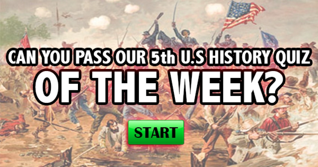 Can You Pass Our 5th U.S. History Quiz of the Week?