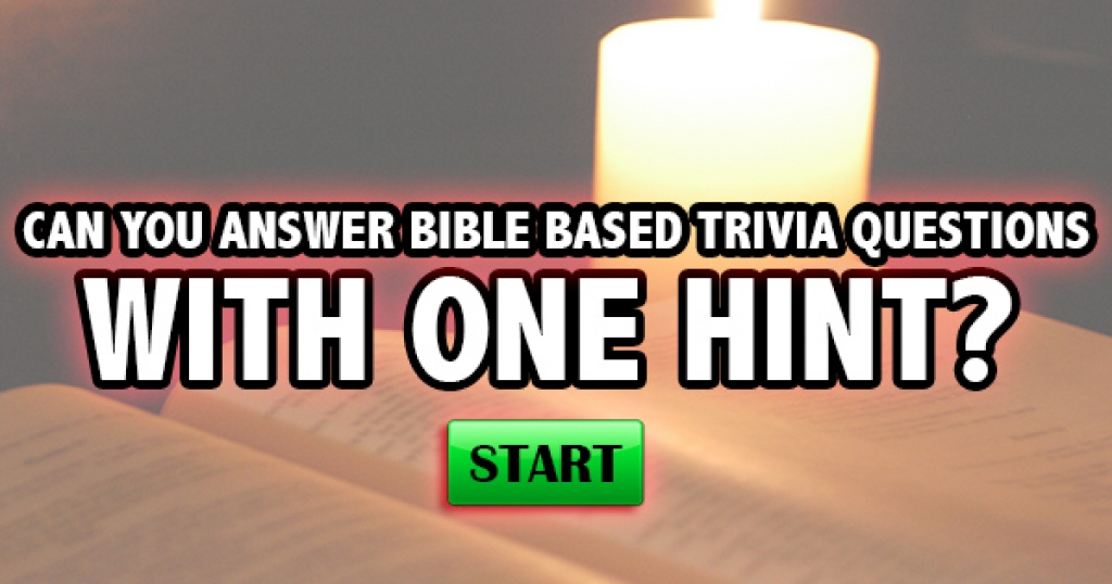 Can You Answer Bible Based Trivia Questions With One Hint?