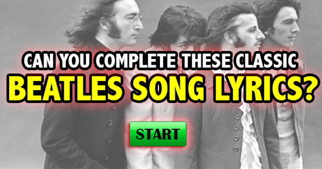 Can You Complete These Classic Beatles Song Lyrics?