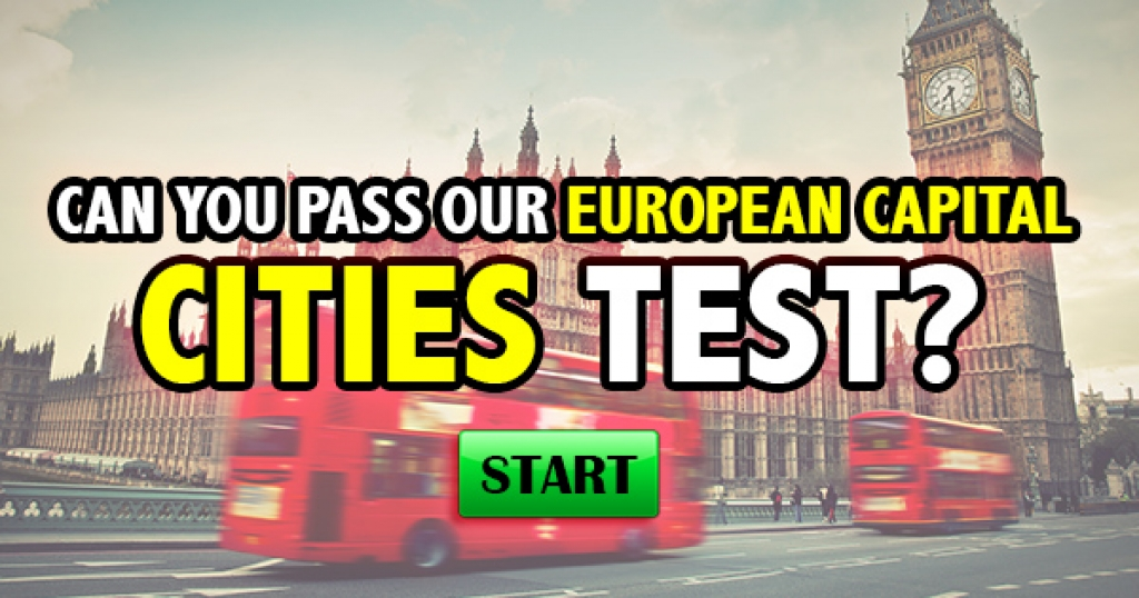 Can You Pass Our European Capital Cities Test?