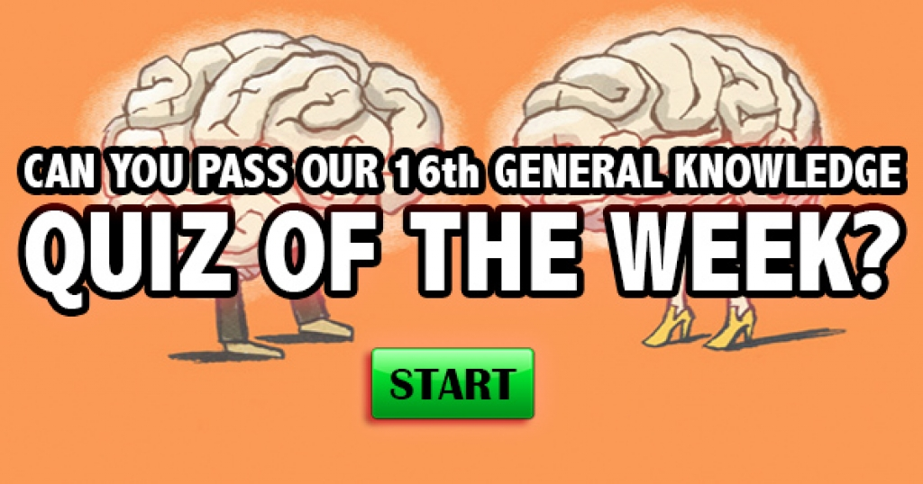 Can You Pass Our 16th General Knowledge Quiz of the Week?